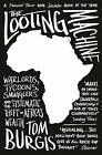 The Looting Machine: Warlords, Tycoons, Smugglers and the Systematic Theft of Africa's Wealth by Tom Burgis (Paperback, 2016)