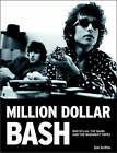 Million Dollar Bash: Bob Dylan, the Band, and the Basement Tapes by Sid Griffin (Paperback, 2007)