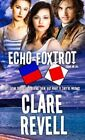 Echo-Foxtrot by Clare Revell (Paperback, 2015)