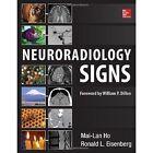 Neuroradiology Signs by Mai-Lan Ho, Ronald L. Eisenberg (Paperback, 2014)