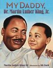 My Daddy, Dr. Martin Luther King, Jr. by Martin Luther III King (Hardback, 2013)