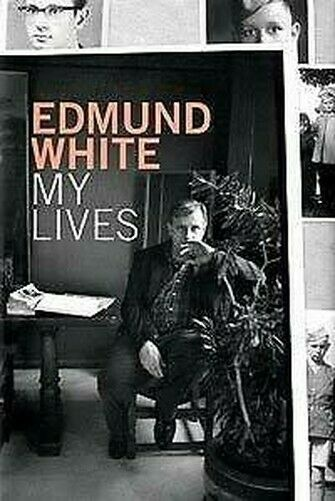 My Lives : An Autobiography Hardcover Edmund White