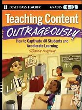 TEACHING CONTENT OUTRAGEOUSLY STANLEY POGROW PAPERBACK grades 4-12