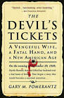 The Devil's Tickets: A Vengeful Wife, a Fatal Hand, and a New American Age by Gary M Pomerantz (Paperback / softback, 2011)
