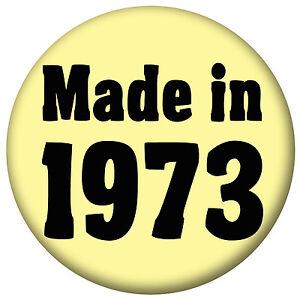 made in 1973 40th birthday badges handbag mirror fridge magnet