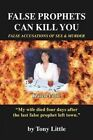 False Prophets Can Kill You: False Accusations of Sex and Murder by Tony C Little (Paperback / softback, 2014)
