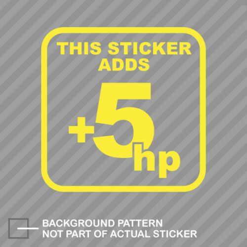 This Sticker Adds 5 HP Sticker Die Cut Decal horsepower jdm