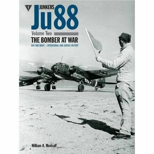 JUNKERS JU 88: THE BOMBER AT WAR - DAY AND NIGHT - OPERATIONAL AND SERVICE HISTO
