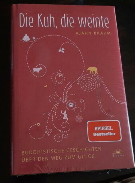 Die Kuh, die weinte von Ajahn Brahm, Gebundene Ausgabe Spiegel Bestseller neu