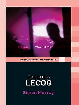 (Very Good)-Jacques Lecoq (Routledge Performance Practitioners) (Hardcover)-Murr