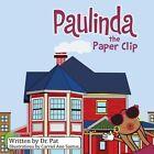 Paulinda the Paper Clip by Dr Pat (Paperback / softback, 2014)