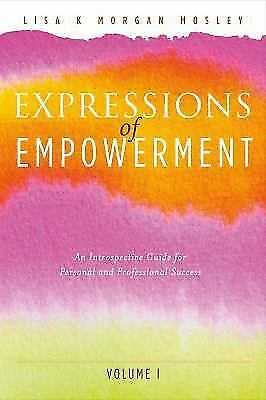 Expressions of Empowerment: An Introspective Guide for Personal and Professional 9