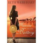 Sunrise on the Battery by Beth Webb Hart (Paperback, 2011)
