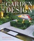 Great Garden Design: Contemporary Inspiration for Outdoor Spaces by Ian Hodgson (Hardback, 2015)