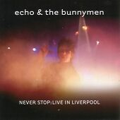 1 of 1 - Echo & the Bunnymen - Never Stop (Live in Liverpool/Live Recording, 2006)