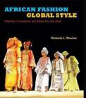African Fashion, Global Style: Histories, Innovations, and Ideas You Can Wear by Victoria L. Rovine (Paperback, 2015)