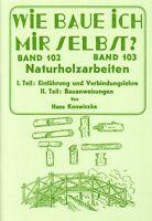 Arbeiten mit Naturholz Gartenmöbel Grünholz Anleitung Wie baue ich mir selbst