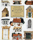 Village Buildings of Britain by Matthew Rice (Paperback, 2001)