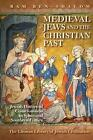 Medieval Jews and the Christian Past: Jewish Historical Consciousness in Spain and Southern France by Ram Ben-Shalom (Hardback, 2015)