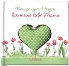 Von ganzem Herzen für meine liebe Mama von Corinna Vierkant (Gebundene Ausgabe)