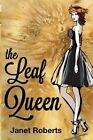 The Leaf Queen by Janet Roberts (Paperback / softback, 2016)