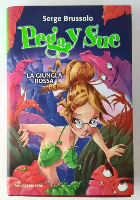 Peggy Sue e gli invisibili - La giungla rossa - Serge BRUSSOLO - 1°ed. 2007