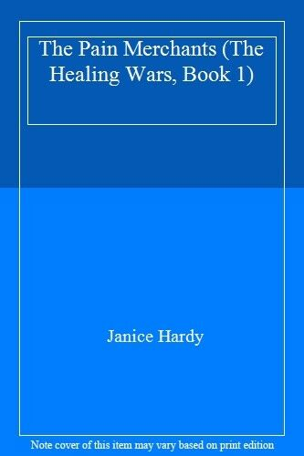 the pain merchants the healing wars book 1 hardy janice