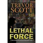 Lethal Force by Trevor Scott (Paperback / softback, 2013)