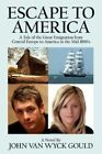 Escape to America a Tale of The Great Emigation From Central Eu... 9781425989781
