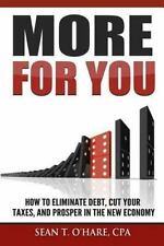 More for You : How to Eliminate Debt, Cut Your Taxes, and Prosper in the New...