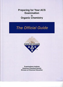 preparing for your acs examination in organic chemistry the rh ebay com acs organic chemistry official study guide pdf ACS General Chemistry Exam
