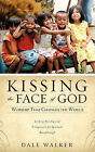 Kissing the Face of God by Dale Walker (Paperback / softback, 2010)