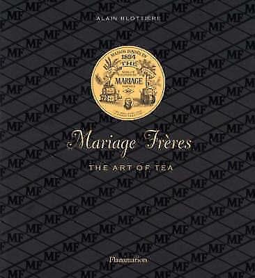 MARIAGE FRERES FRENCH TEA: THREE CENTURIES OF SAVOIR-FAIRE., Stella, Alain., Use