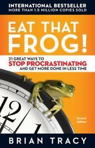 Eat That Frog!: 21 Great Ways to Stop Procrastinating and Get More Done in Less
