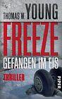 Freeze - Gefangen im Eis von Thomas W. Young (2012, Taschenbuch)