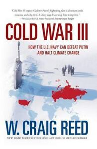 Cold-War-III-How-the-U-S-Navy-can-Defeat-Putin-and-Halt-Climate-Change-by-Re