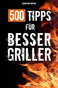 Bothe: 500 Tipps für Besser-Griller (Grillgut Brennmaterial Smoker BBQ) NEU