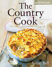 COUNTRY LIVING: The Country Cook by Annie Bell (Hardback, 2007)