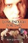 Love Enough for Two by Katie J Guthrie (Paperback / softback, 2009)