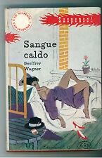 WAGNER GEOFFREY SANGUE CALDO LONGANESI 1959 I° EDIZ. SUSPENCE 55