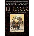 El Borak and Other Desert Adventures by Robert E Howard (Paperback, 2010)