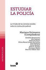 Estudiar la Polic�a : La Mirada de Las Ciencias Sociales Sobre la Instituci�n...