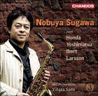 Nobuya Sugawa Plays Honda, Yoshimatsu, Ibert & Larsson (CD, Apr-2008, Chandos)
