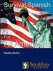 Speakeasy's Survival Spanish for All Americans by Myelita Melton (Paperback / softback, 2006)