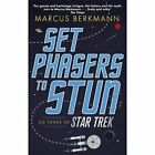 Set Phasers to Stun: 50 Years of Star Trek by Marcus Berkmann (Paperback, 2017)