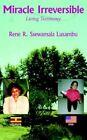 Miracle Irreversible by Rene R Ssewamala Lusambu 9781420865172 Paperback 2005