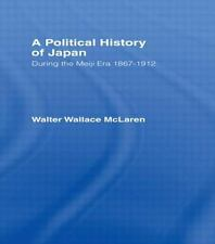 A Political History of Japan : During the Meiji Era, 1867-1912 by Walter...