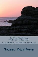Jo Jo's Workshop Reflective Journal : For Child Development Teachers by...