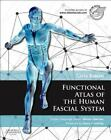 Functional Atlas of the Human Fascial System (2015, Hardcover)