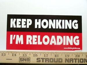 Keep-Honking-I-039-m-Reloading-Funny-Bumper-Sticker-Decal